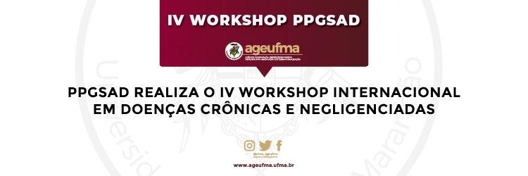 PPGSAD realiza o IV Workshop Internacional em Doenças Crônicas e Negligenciadas