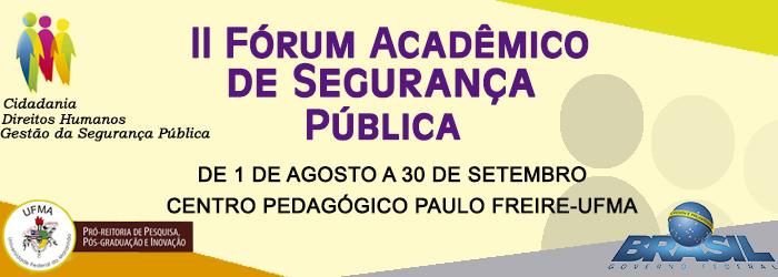 II Fórum Acadêmico de Segurança Pública