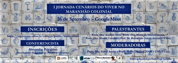 """I Jornada Virtual """"Cenários do Viver no Maranhão Colonial"""""""