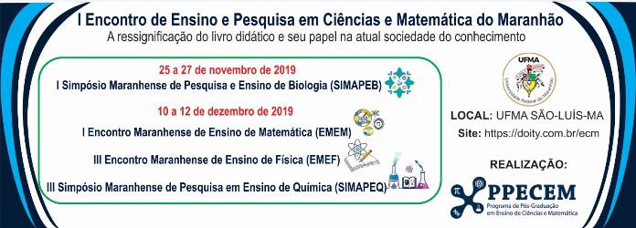 I Encontro de Ensino e Pesquisas em Ciências e Matemática do Maranhão - 10 a 12 de DEZEMBRO