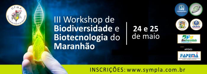 III Workshop de Biodiversidade e Biotecnologia do Maranhão