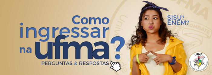 Como ingressar na UFMA - Perguntas e Respostas SiSU