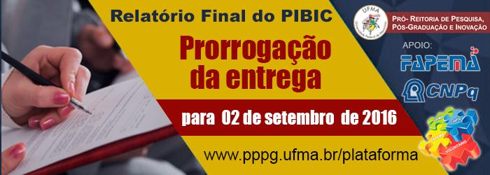 PRORROGAÇÃO - Entrega do Relatório Final dos Bolsistas PIBIC – 2015-2016